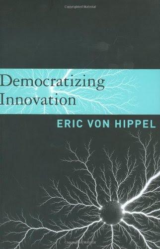 Democratizing Innovation by Eric von Hippel