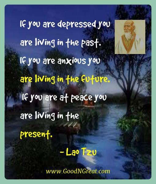 Famous Quotes Of Lao Tzu If You Are Depressed You Are Living In