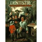 Dentistry: An Illustrated History