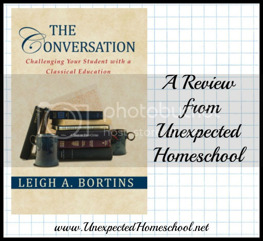 Unexpected Homeschool: Rhetoric stage education. A review of The Conversaton by Leigh A. Bortins.