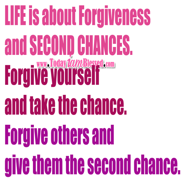 Quotes About Second Chances And Forgiveness