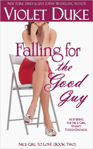 Falling for the Good Guy (Nice Girl to Love, Book Two) by Violet Duke