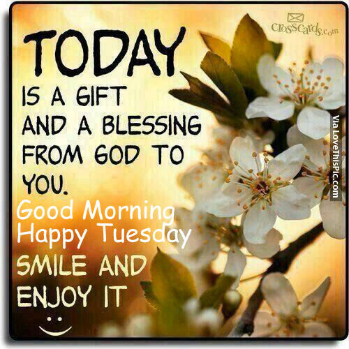 Today Is A Gift And A Blessing From God To You Good Morning Happy
