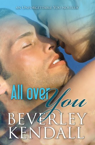 All Over You (Unforgettable You, Book 1.5) by Beverley Kendall