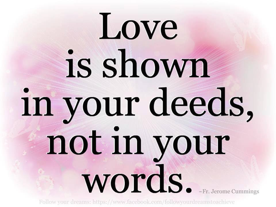 Show Love In Your Deeds Inspirational Quotes Pictures