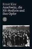 Auschwitz, die NS- Medizin und ihre Opfer.
