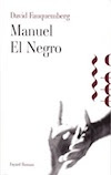 Manuel El Negro, nouveau roman de David Fauquemberg, sortie le 21 août 2013
