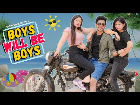 Boys Will Be Boys - Rachit Rojha