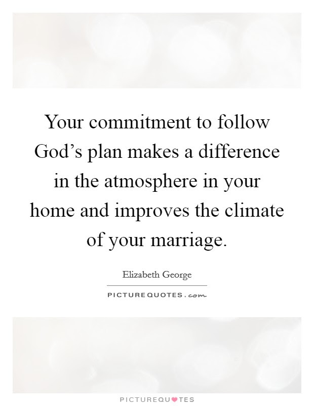 Your Commitment To Follow Gods Plan Makes A Difference In The