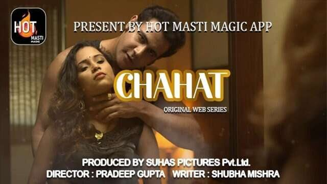 Chahat (2021) - Hot Masti WEB Series Season 1 Complete