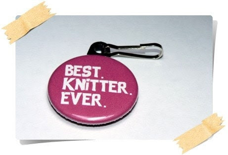 Zipper Pull Best Knitter ever.