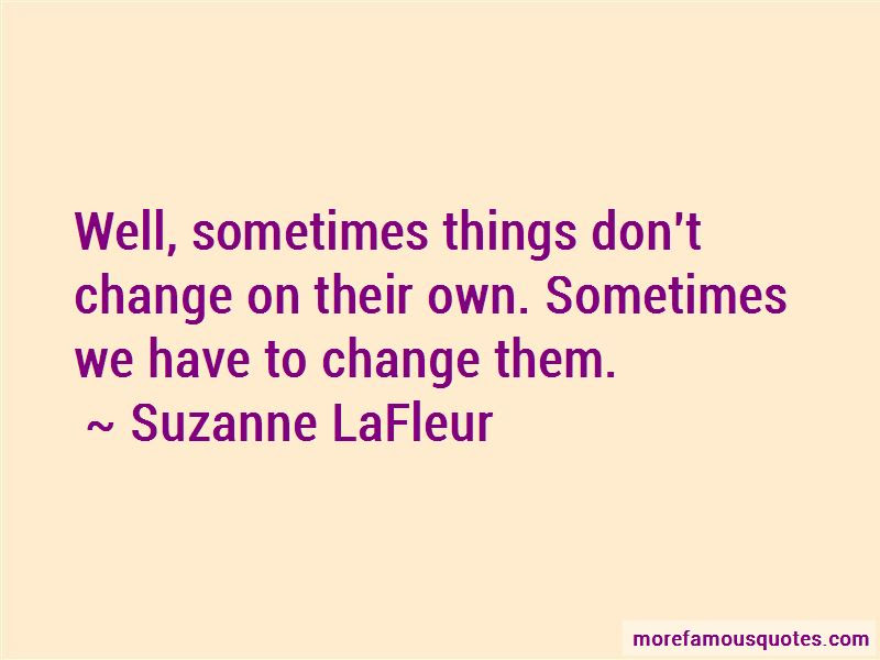Sometimes Things Have To Change Quotes Top 43 Quotes About