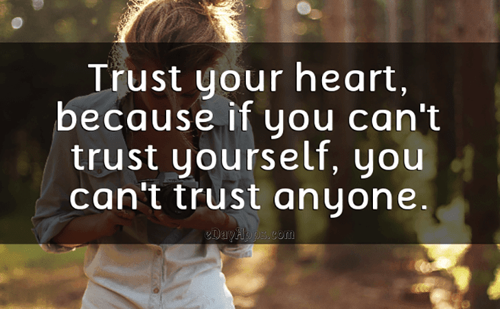 Quotes Best Of Trust Your Heart