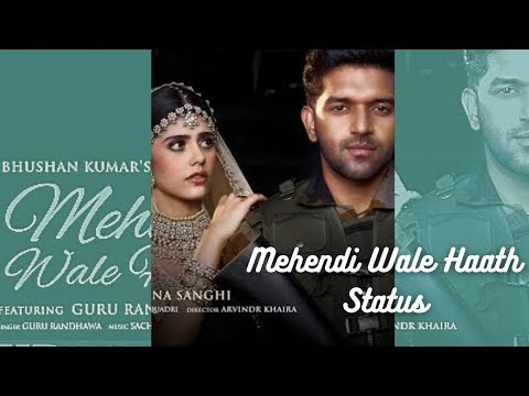 Mehendi Wale Haath Status Full Screen   Guru Randhawa New Song Status   Moumik Status