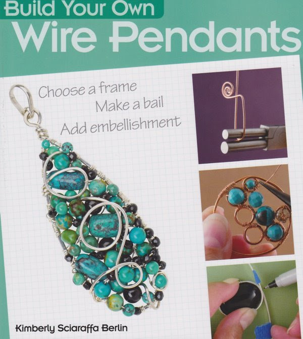 s34458 Book -  Build Your Own Wire Pendants - by Kimberly Sciaraffa Berlin