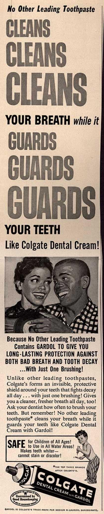 Colgate – No other leading toothpaste Cleans Cleans Cleans Your Breath while it Guards Guards Guards Your Teeth Like Colgate Dental Cream (1957)