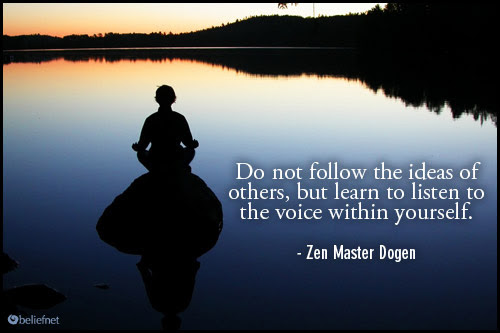 Do Not Follow The Ideas Of Others But Learn To Listen To The Voice