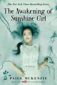 Title: The Awakening of Sunshine Girl (Haunting of Sunshine Girl Series #2), Author: Paige McKenzie