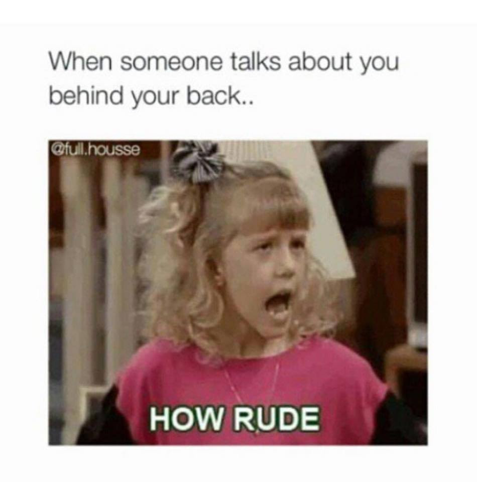 Talk Behind Your Back Funny Pictures Quotes Memes Funny Images