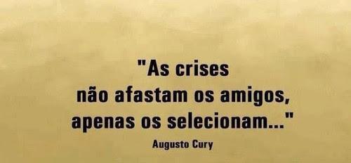Augusto Cury No Facebook As Crises Não Afastam Os Amigos Apenas Os