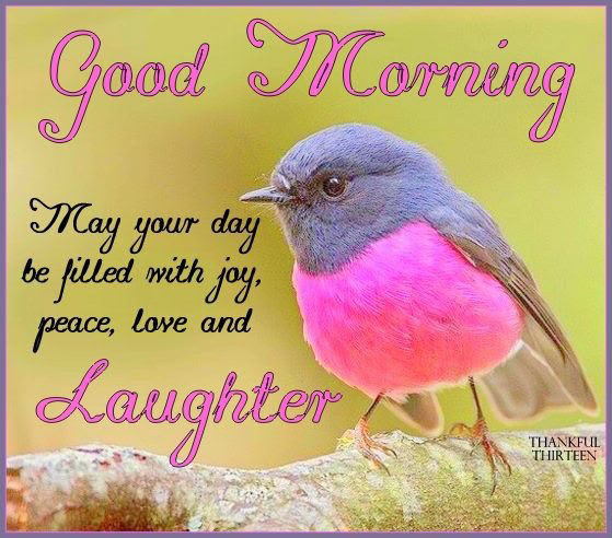 Good Morning May Your Day Be Filled With Love And Laughter Pictures