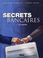 Secrets Bancaires - T1.1: Les Associés, par Philippe Richelle, Pierre Wachs