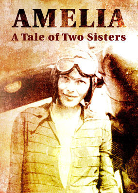 Amelia: A Tale of Two Sisters