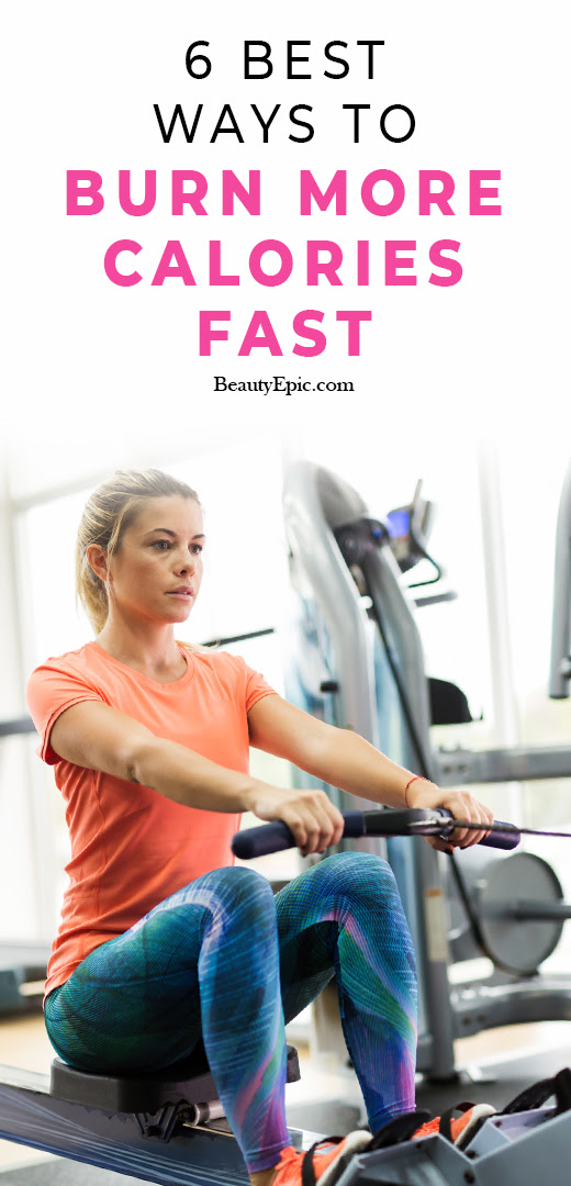 6 Best Ways to Burn More Calories Fast