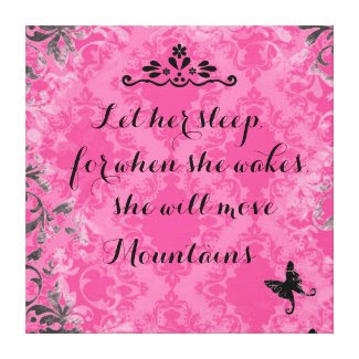 Let Her Sleep She Will Move Mountains Quote Canvas Gallery Wrapped Canvas