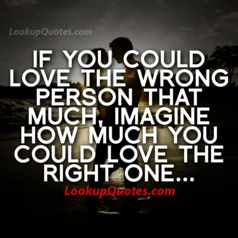 Quotes About Loving The Wrong Person Quotes