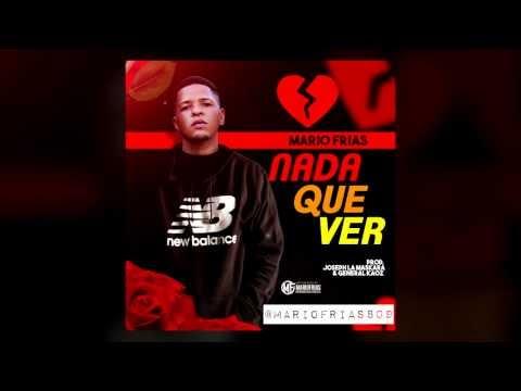 Mario Frias 809 - Nada Que Ver (Audio Oficial)