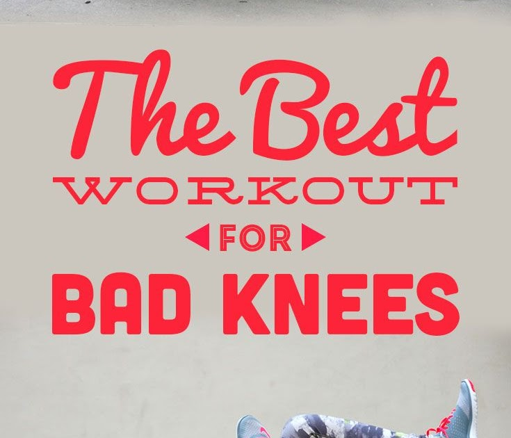 Knee Pain: Symptoms: The Best Workout For Bad Knees