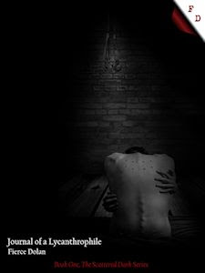 Journal of a Lycanthrophile, Book One of The Scattered Dark Series by Fierce Dolan