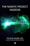 The Niantic Project: Ingress (English Edition)