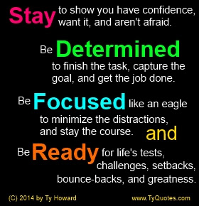 Ty Howards Quote On Staying Determined Focused And Ready