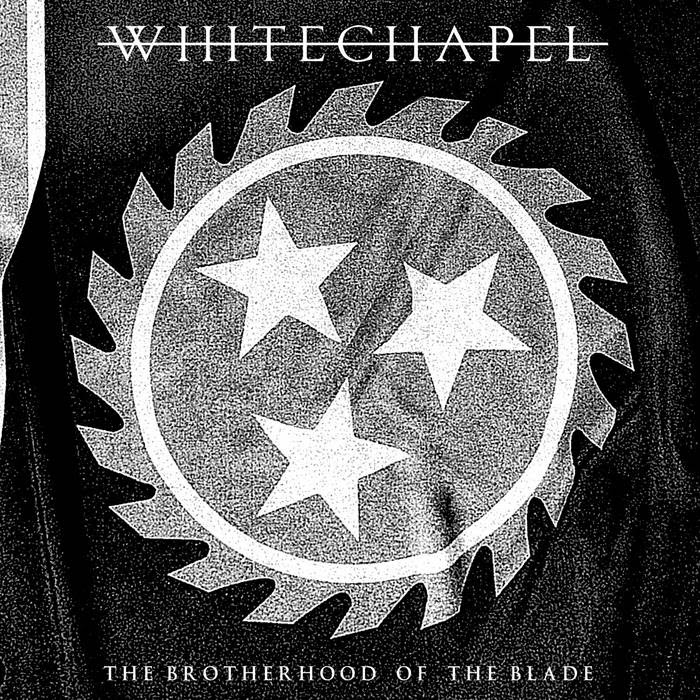 Whitechapel - The Brotherhood of the Blade