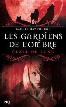 Les gardiens de l'ombre, tome 2 : Clair de lune de Rachel Hawthorne