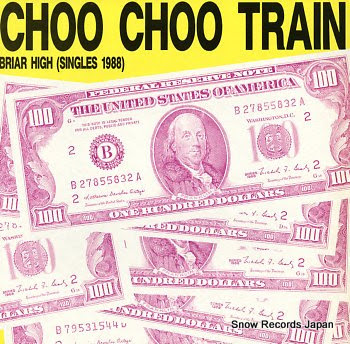 CHOO CHOO TRAIN briar high(singles 1988)
