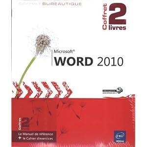Word 2010 - Coffret de 2 livres : Le Manuel de référence + le Cahier d'exercices Ebook Français