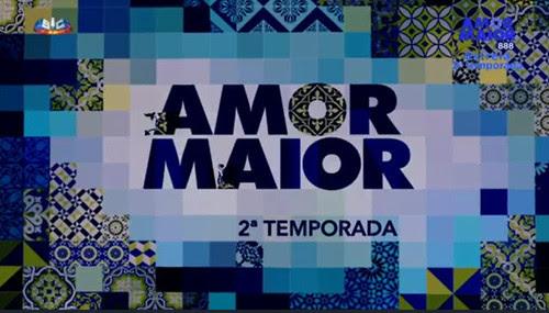 Amor Maior - 2 temporada