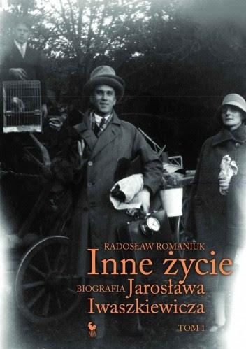 Okładka książki Inne życie. Biografia Jarosława Iwaszkiewicza. Tom 1