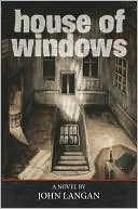 House of Windows by John Langan: Book Cover