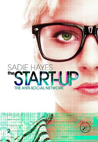 The Anti-Social Network (The Start-Up)