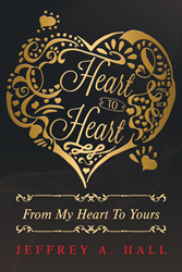Jeffrey A Halls New Book Heart To Heart From My Heart To Yours