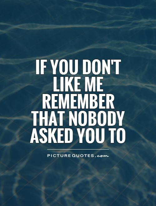 Quotes About Do You Like Me 162 Quotes