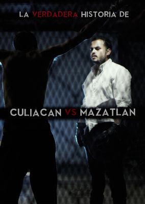 La Verdadera Historia de Culiacán vs....