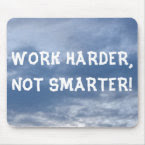 Work Harder Not Smarter Mousepad mousepad