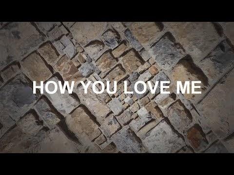 How You Love Me Lyrics - Dan Bremnes
