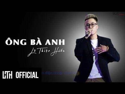 ÔNG BÀ ANH - LÊ THIỆN HIẾU | OFFICIAL LYRICS VIDEO | SING MY SONG 2016