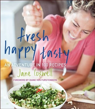 Fresh Happy Tasty: An Adventure in 100 Recipes